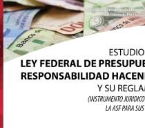 Estudio de La Ley Federal de Presupuesto y Responsabilidad Hacendaria y su Reglamento